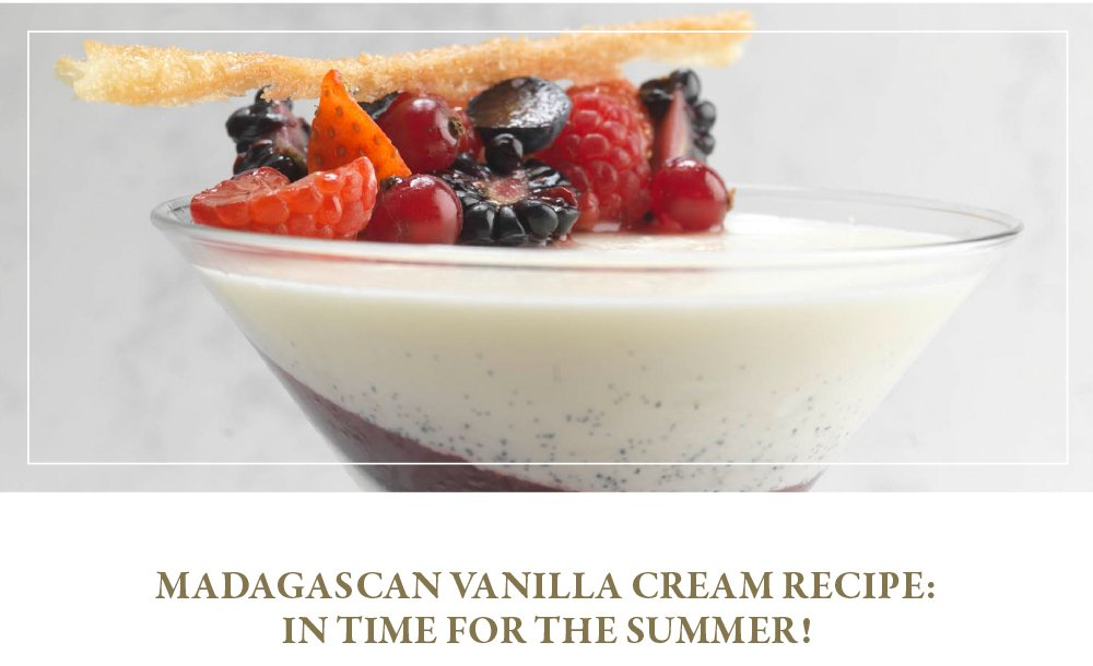 Madagascan Vanilla Cream Recipe: In time for the summer!