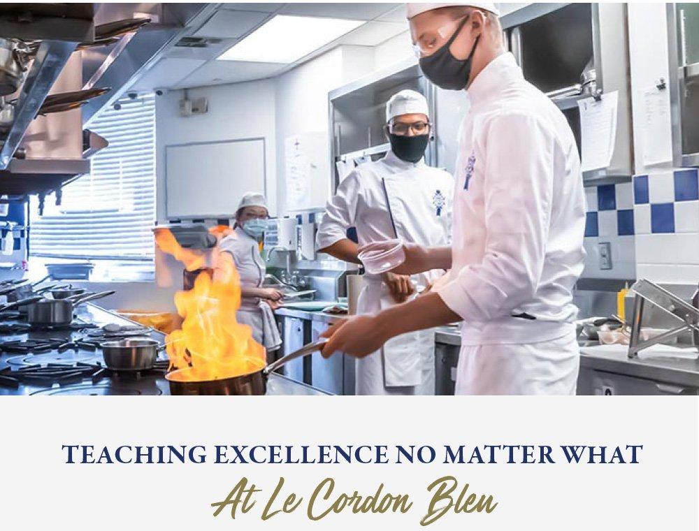 Teaching Excellence No Matter What , At Le Cordon Bleu