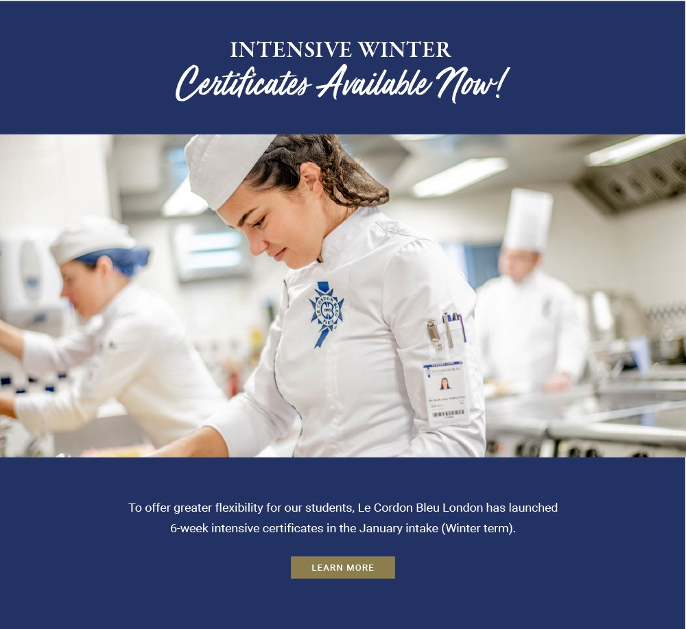 To offer greater flexibility for our students, Le Cordon Bleu London has launched 6-week intensive certificates in the January intake (Winter term).