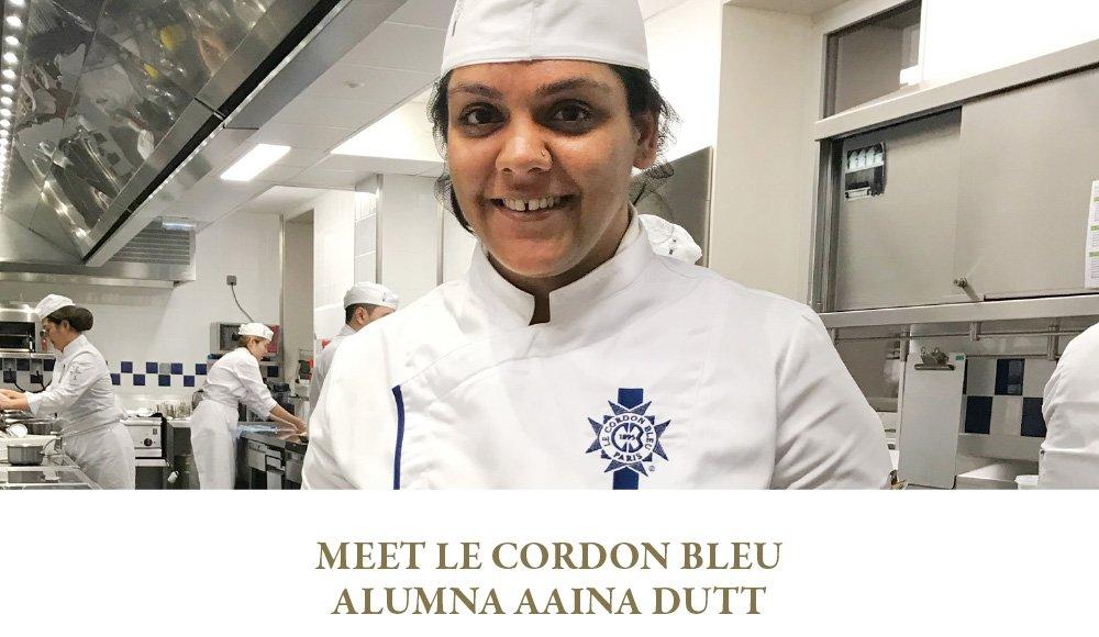 Meet Le Cordon Bleu Alumna Aaina Dutt