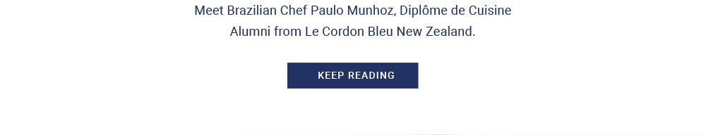 Meet Brazilian Chef Paulo Munhoz, Diplôme de Cuisine Alumni from Le Cordon Bleu New Zealand.